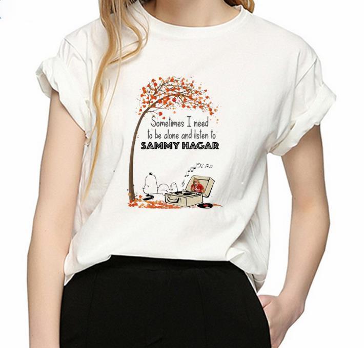 Nice Snoopy Sometime I Need Tobe Alone And Listen To Sammy Hagar Shirt 3 1 1.jpg