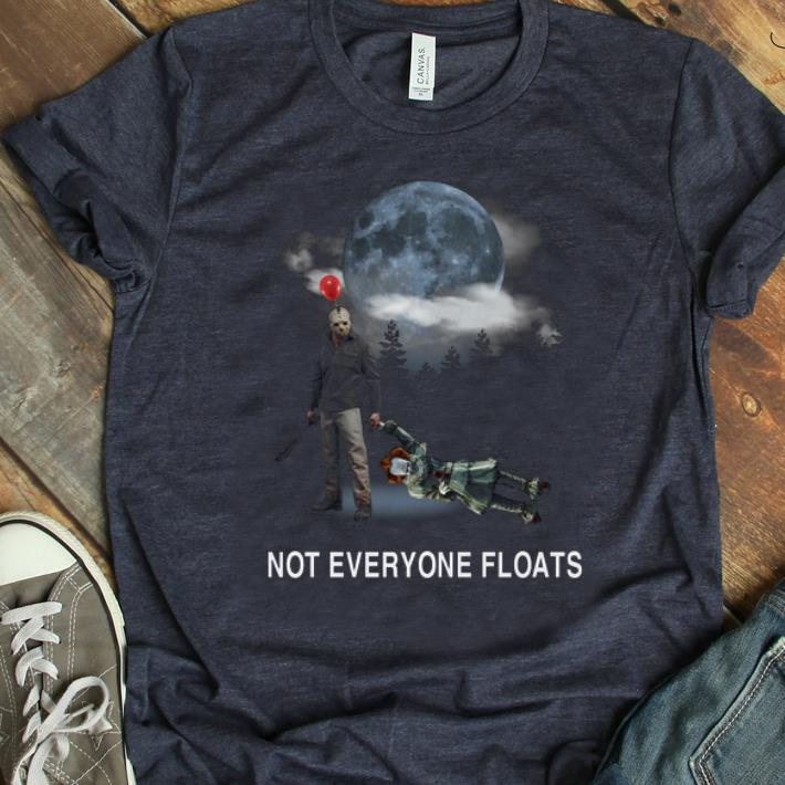 official photos bc04a be2f4 Top Jason Voorhees And Pennywise Not Everyone Floats shirt
