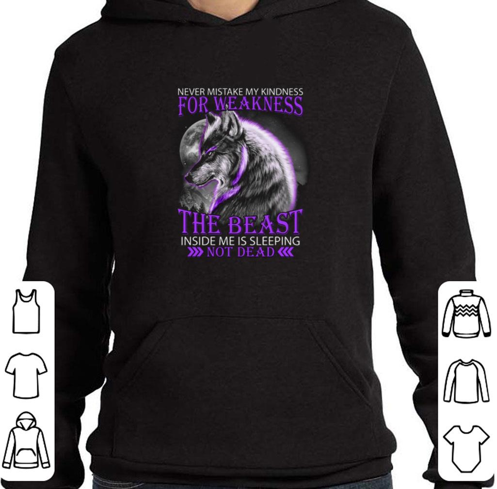 Pretty Wolf Never mistake my kindness for weakness the beast not dead shirt