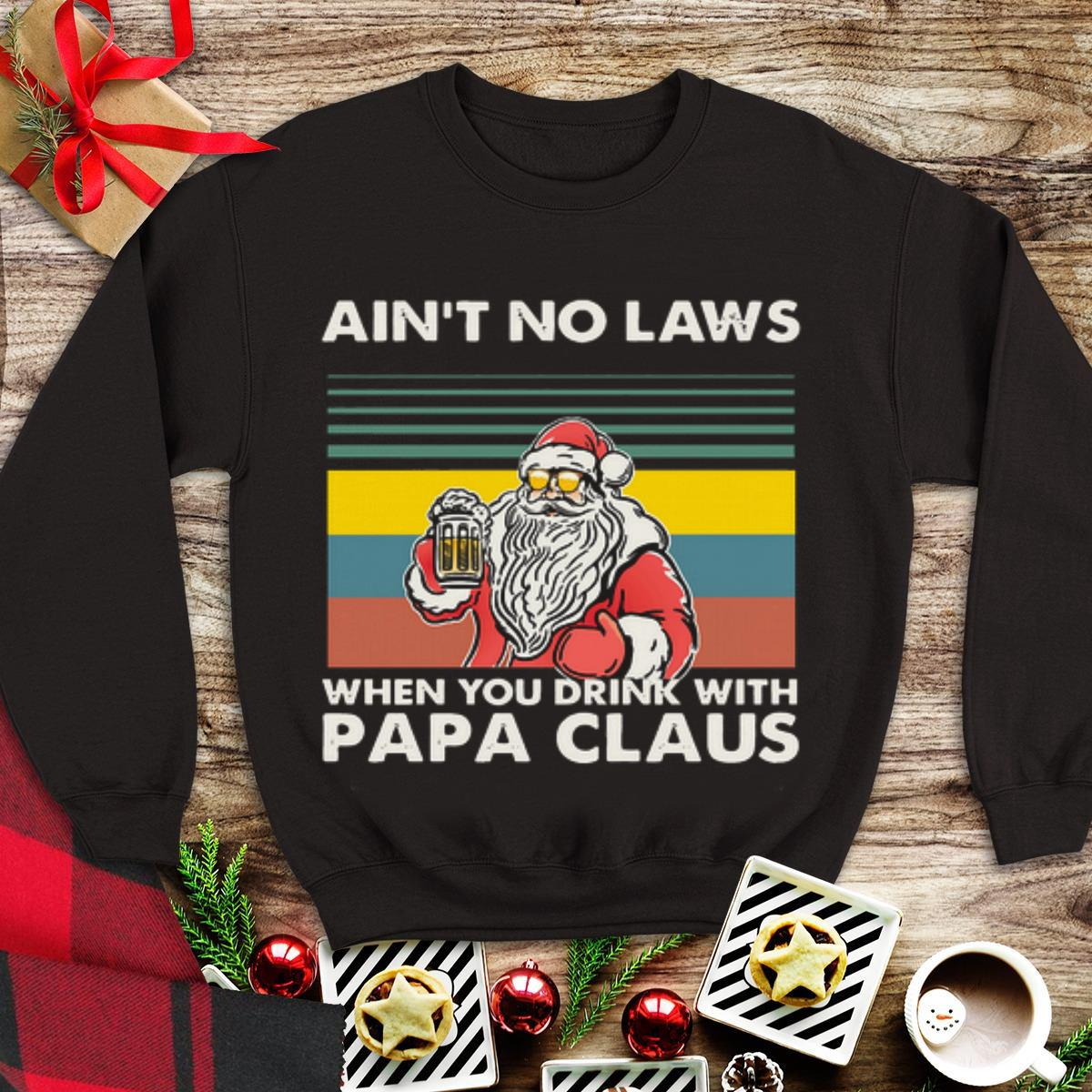 Awesome Vintage Ain't No Laws When You Drink With Papa Claus shirt
