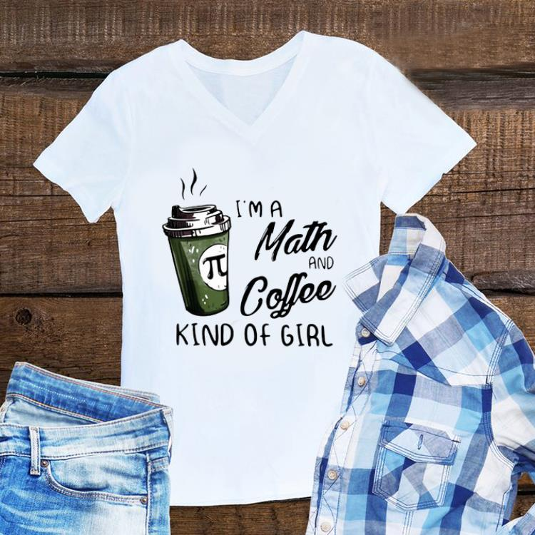 Awesome I'm A Math And Coffee Kind Of Girl shirt
