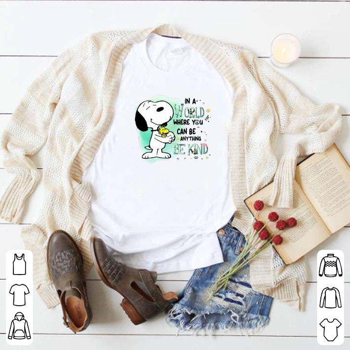 Original Snoopy Woodstock in a world where you can be anything be kind shirt