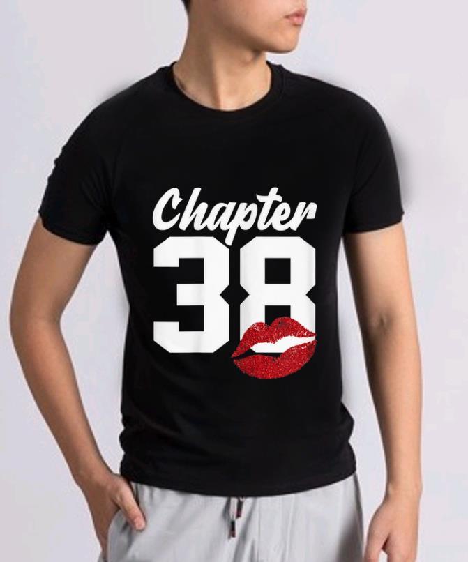 Great Chapter 38 Lips Happy 38th Birthday Shirt 2 1.jpg