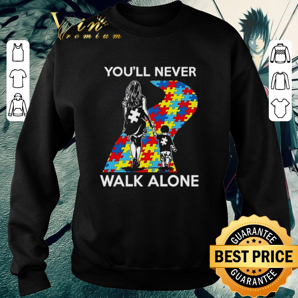 Original Mother and son You'll never walk alone Autism road shirt