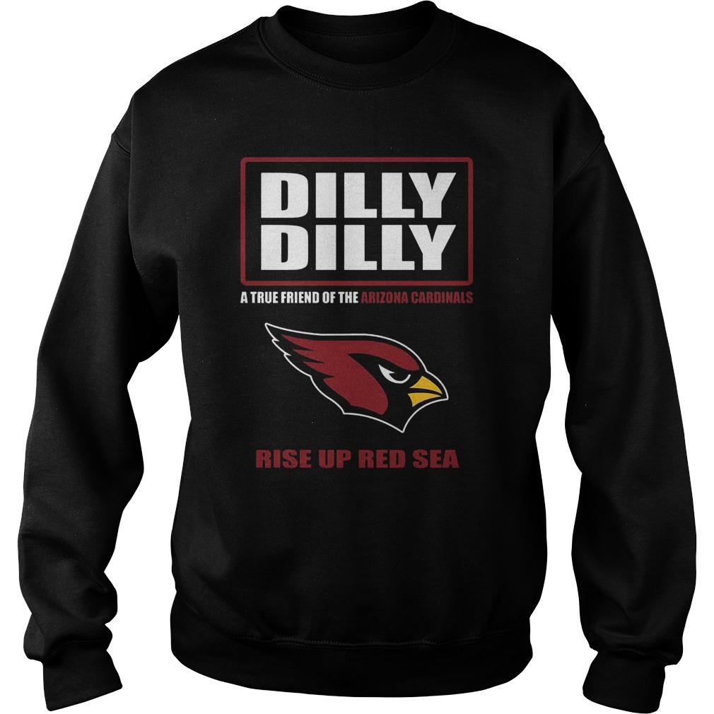 Dilly Dilly A True Friend Of The Arizona Cardinals Rise Up Red Sea Sweater