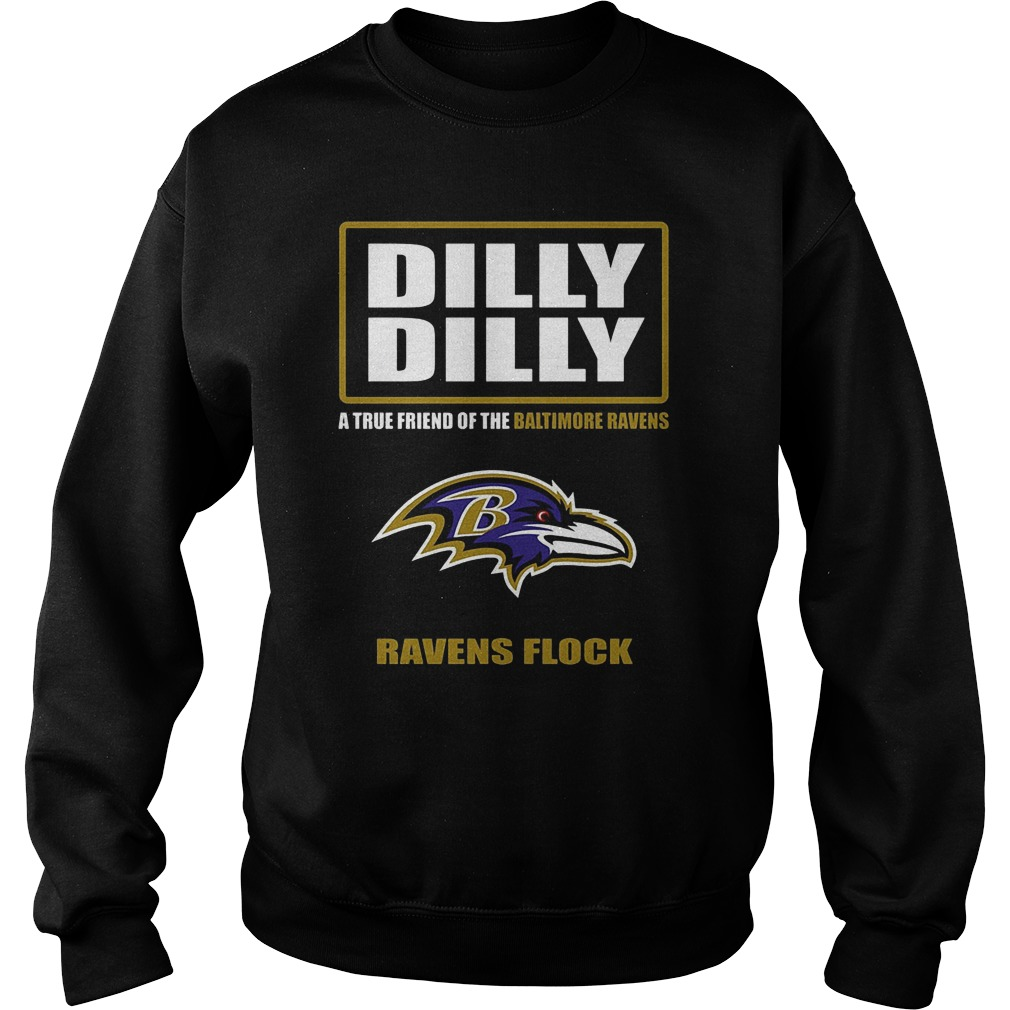 Dilly Dilly A True Friend Of The Baltimore Ravens Ravens Flock Sweater