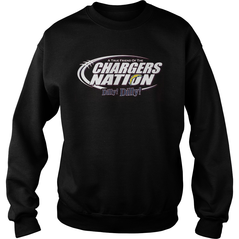A True Friend Of The Chargers Nation Dilly Dilly Sweater