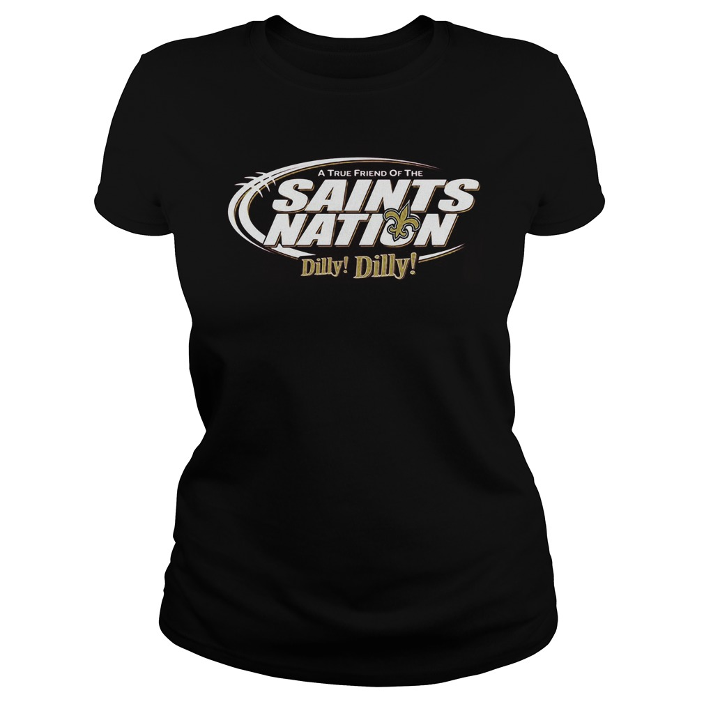 A True Friend Of The Saints Nation Dilly Dilly Ladies Tee
