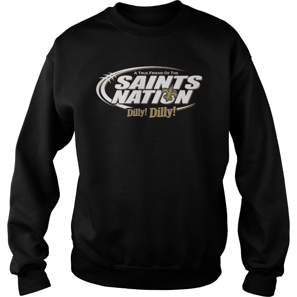 A True Friend Of The Saints Nation Dilly Dilly Sweater