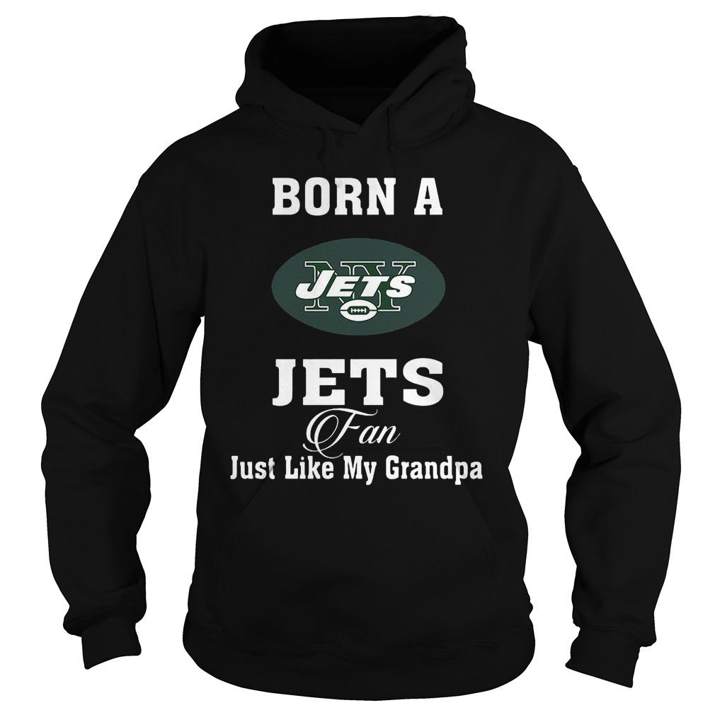 Born A Jets Fan Just Like My Grandpa Hoodie