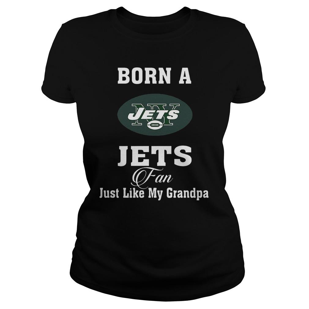 Born A Jets Fan Just Like My Grandpa Ladies Tee