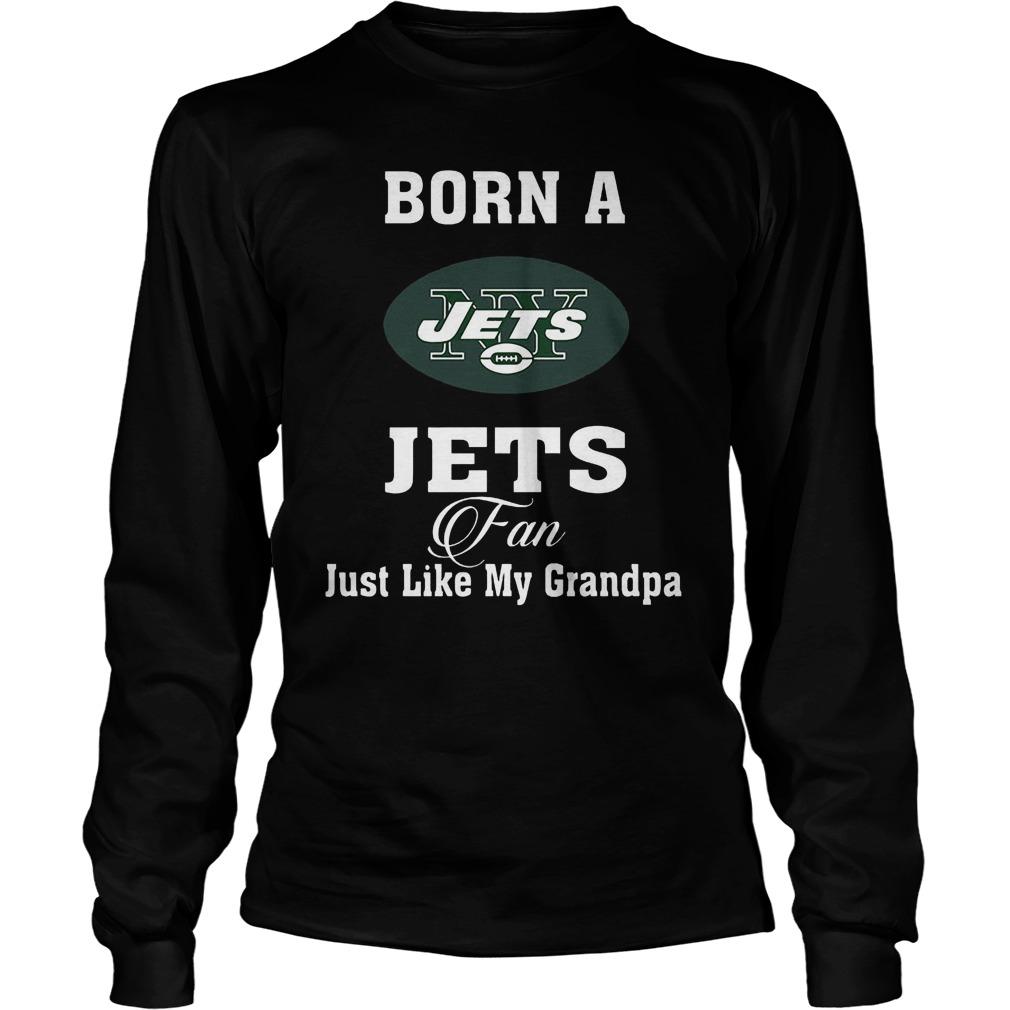 Born A Jets Fan Just Like My Grandpa Longsleeve