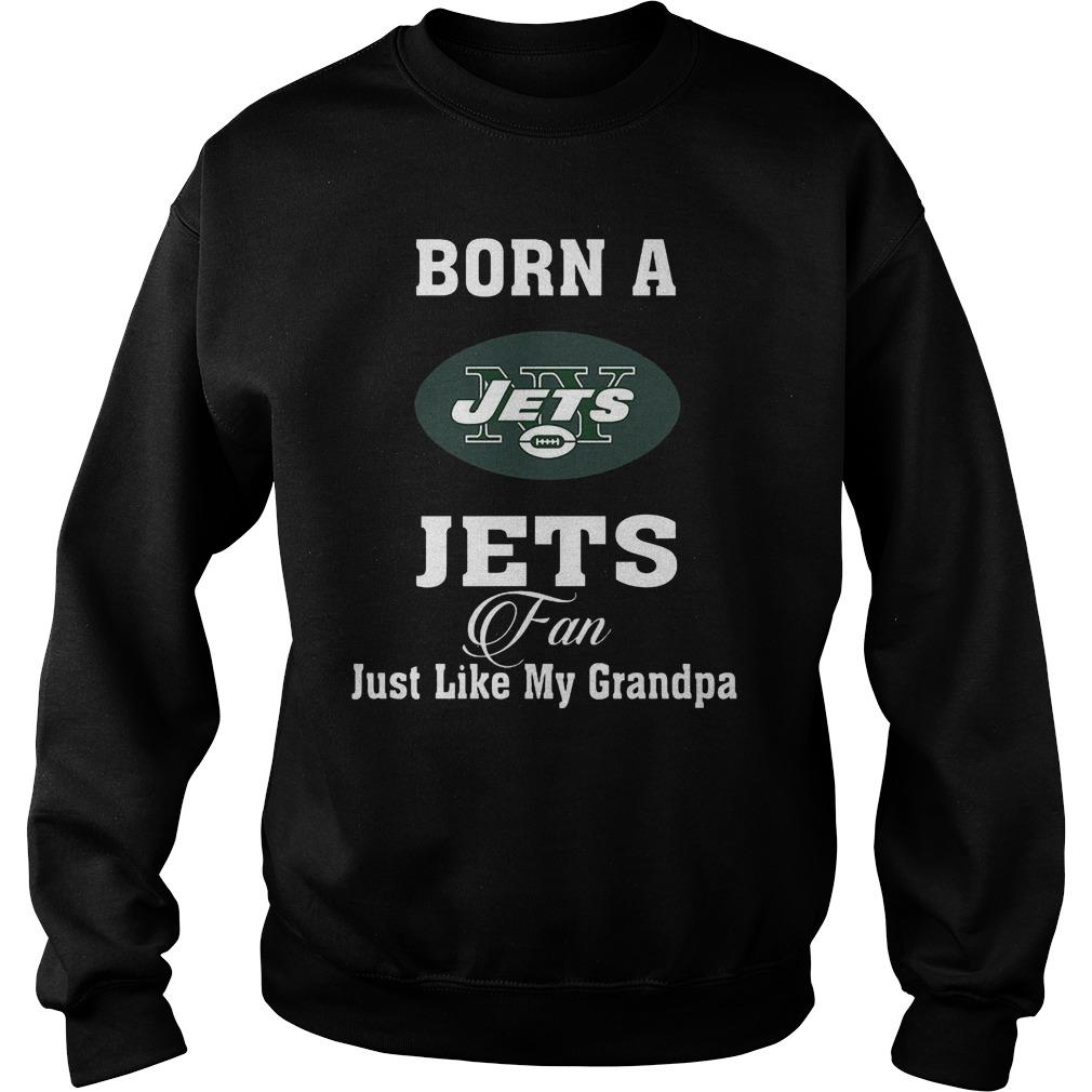Born A Jets Fan Just Like My Grandpa Sweater
