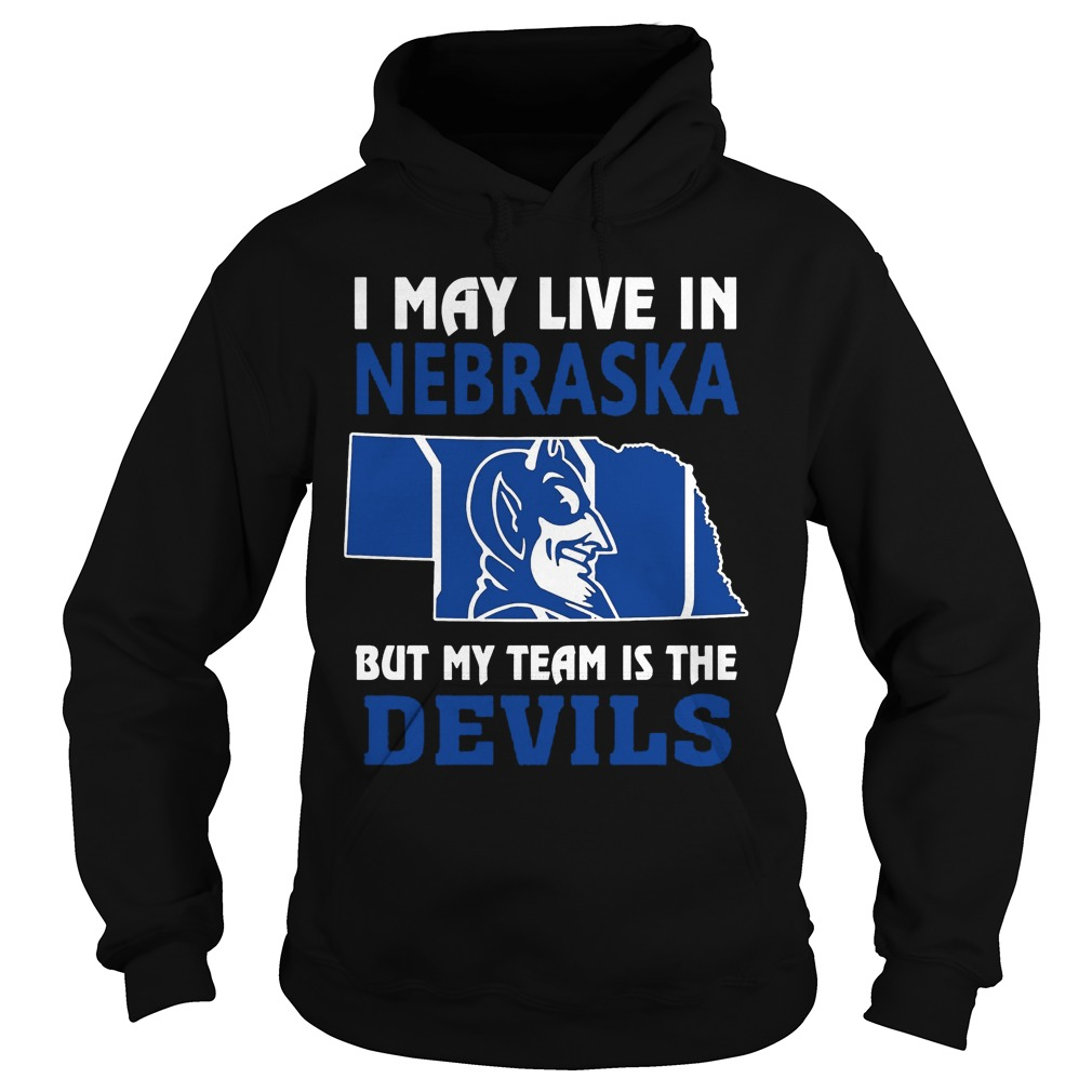 I May Live In Nebraska But My Team Is The Devils Hoodie