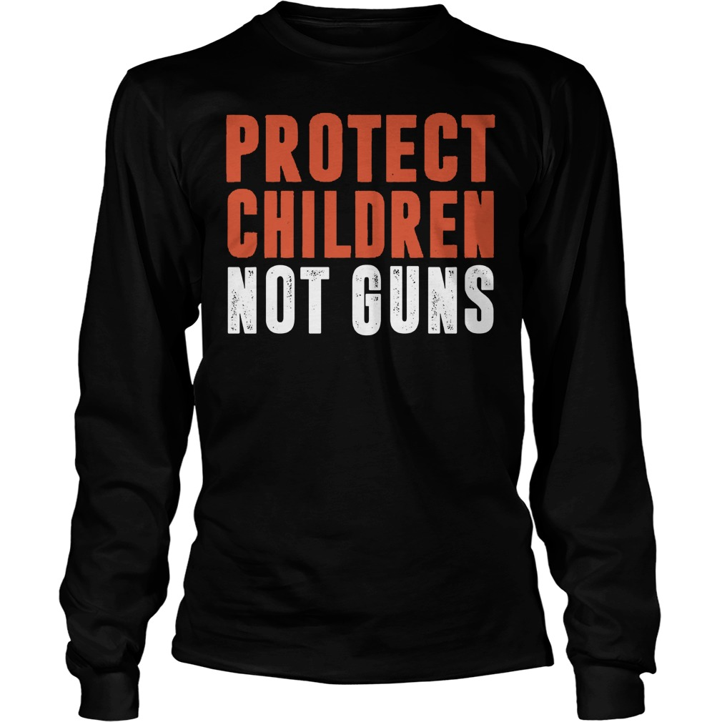 Protect Children Not Guns Longsleeve