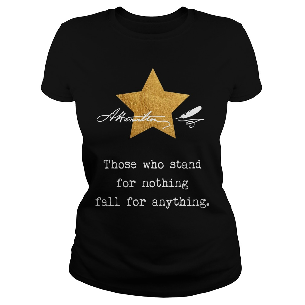 Alexander Hamilton Those Who Stand For Nothing Ladies