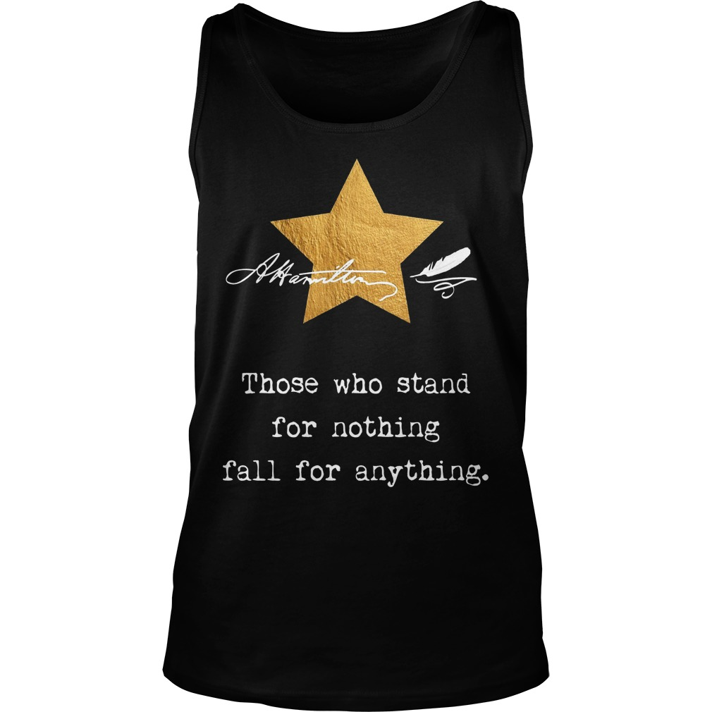 Alexander Hamilton Those Who Stand For Nothing Tanktop