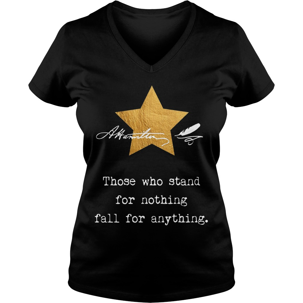 Alexander Hamilton Those Who Stand For Nothing V Neck