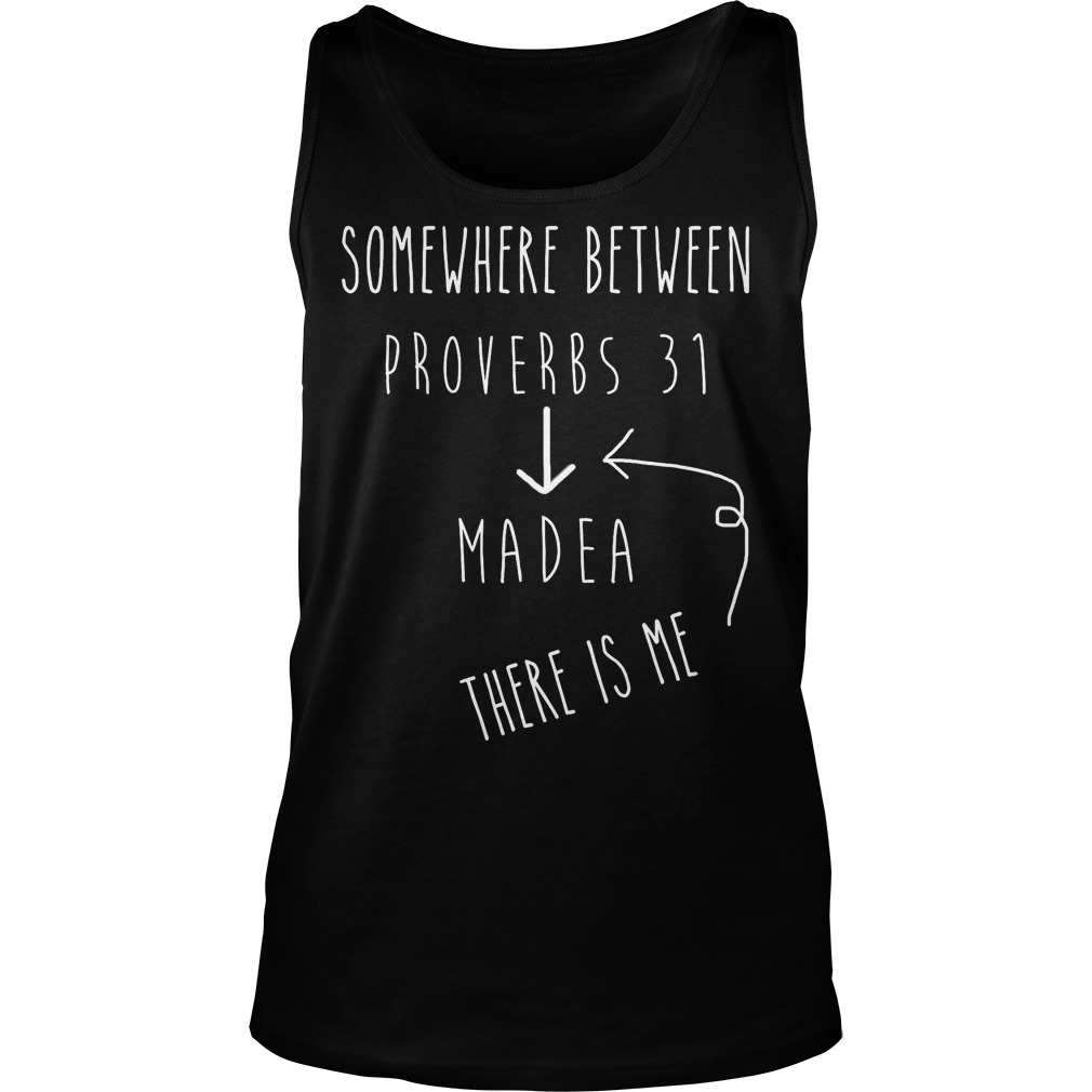 Between Proverbs 31 And Madea Celebrate Strong Women Tanktop