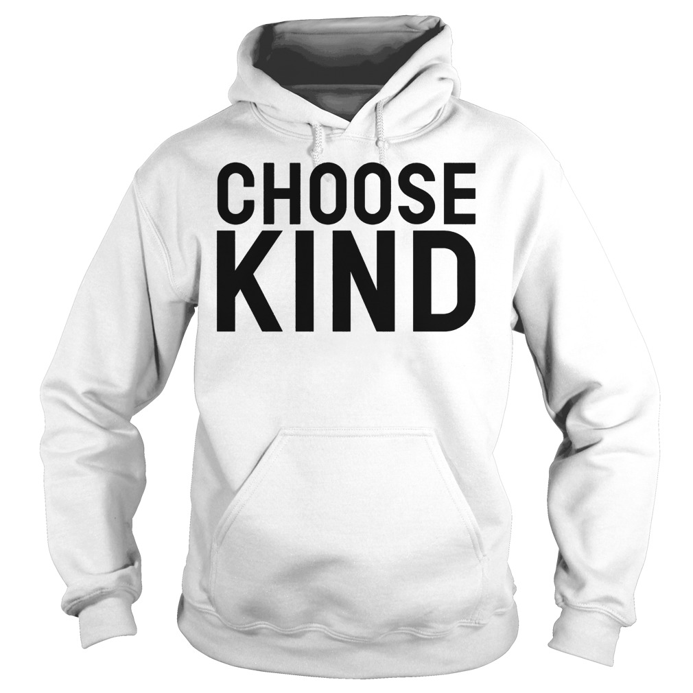 Choose Kind Hoodie