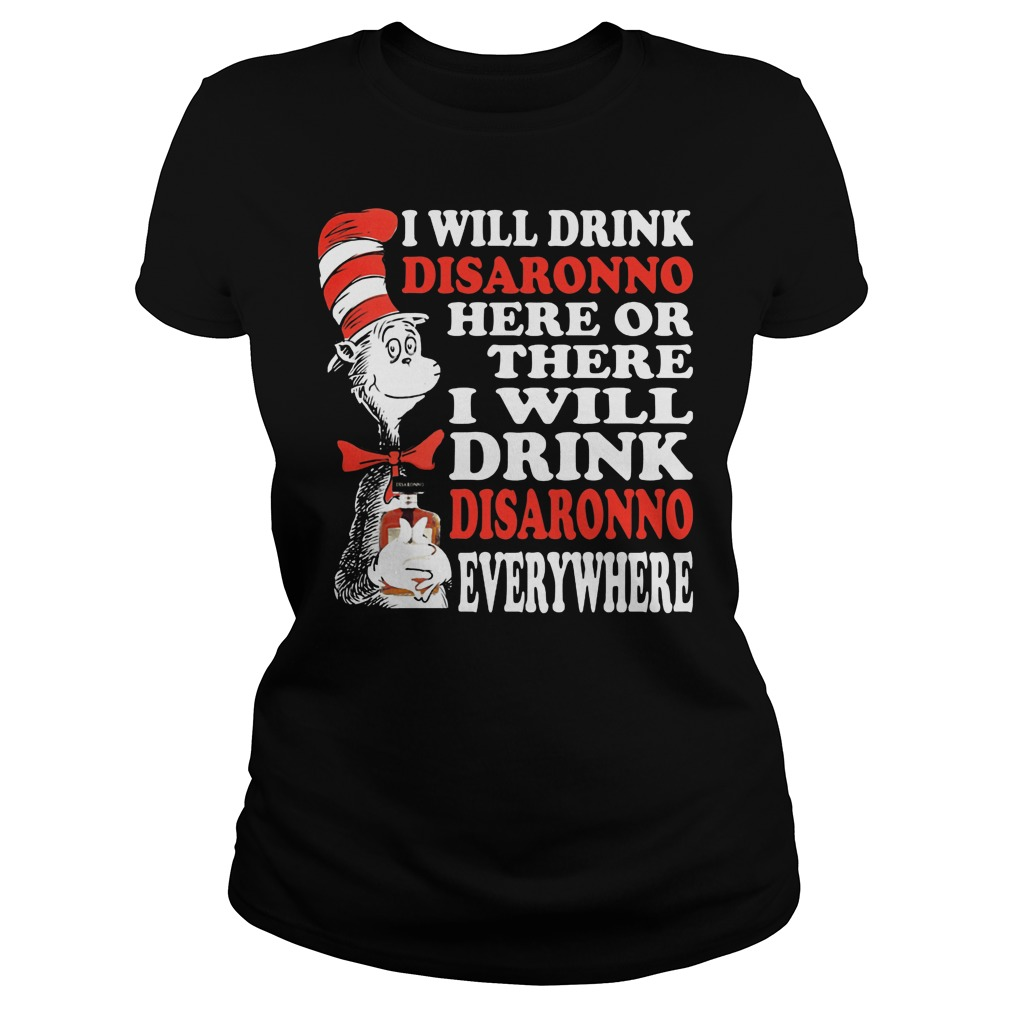 Dr Seuss I Will Drink Disaronno Here Or There I Will Drink Disaronno Everywhere Ladies