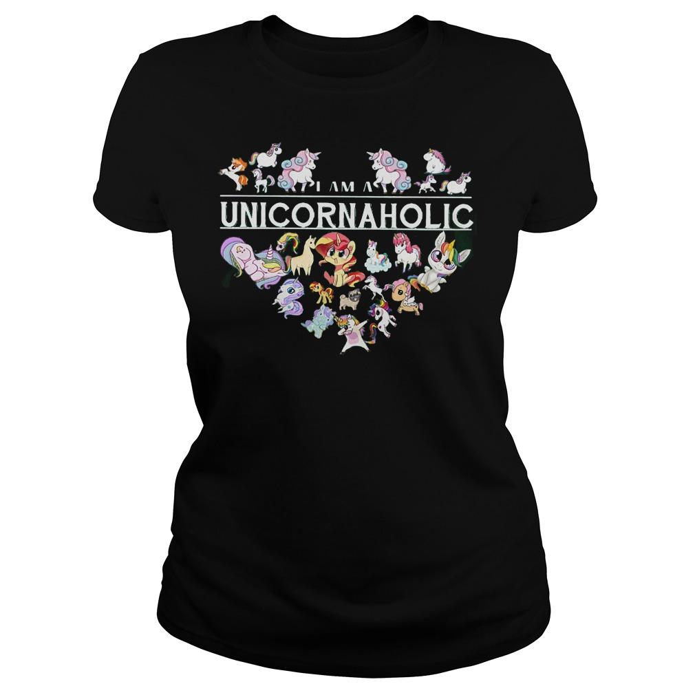 I Am A Unicornaholic Unicorn Aholic Ladies