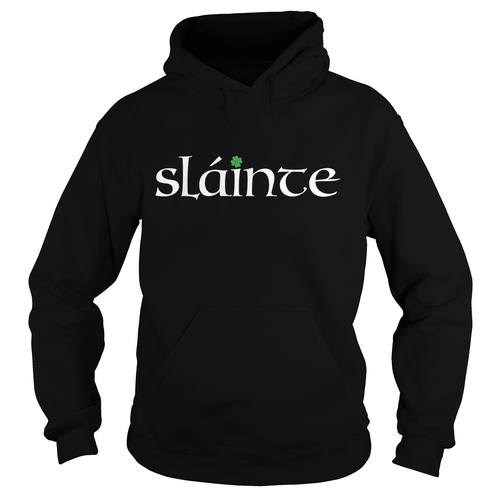 Irish Gaelic Slainte Hoodie