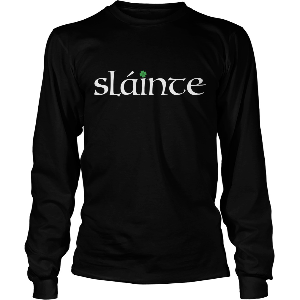 Irish Gaelic Slainte Longsleeve