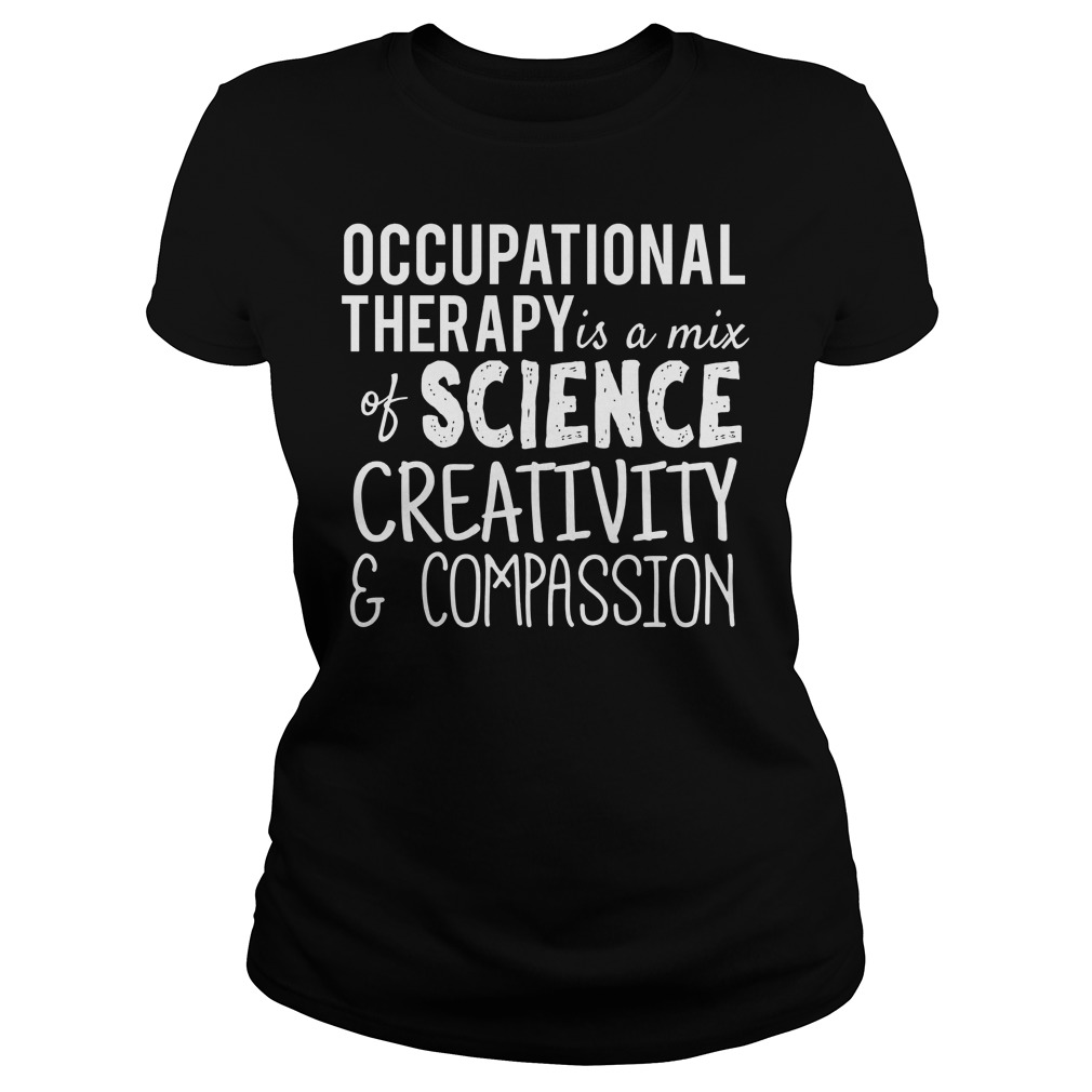 Occupational Therapy Science Creativity Compassion Ladies