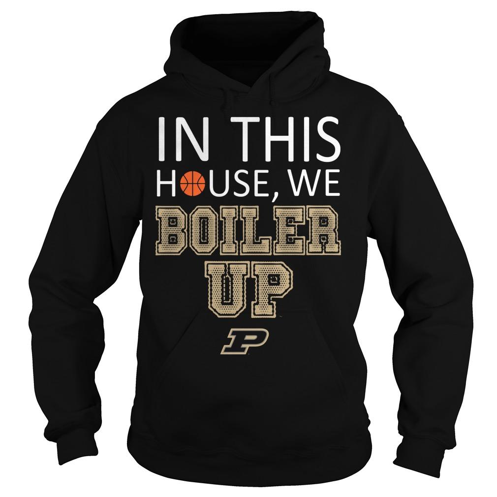 Purdue Boilermakers In This House We Boiler Up Hoodie