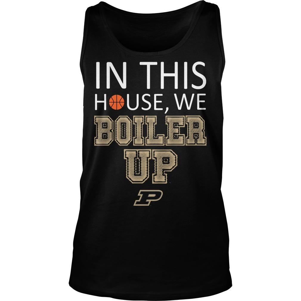 Purdue Boilermakers In This House We Boiler Up Tanktop