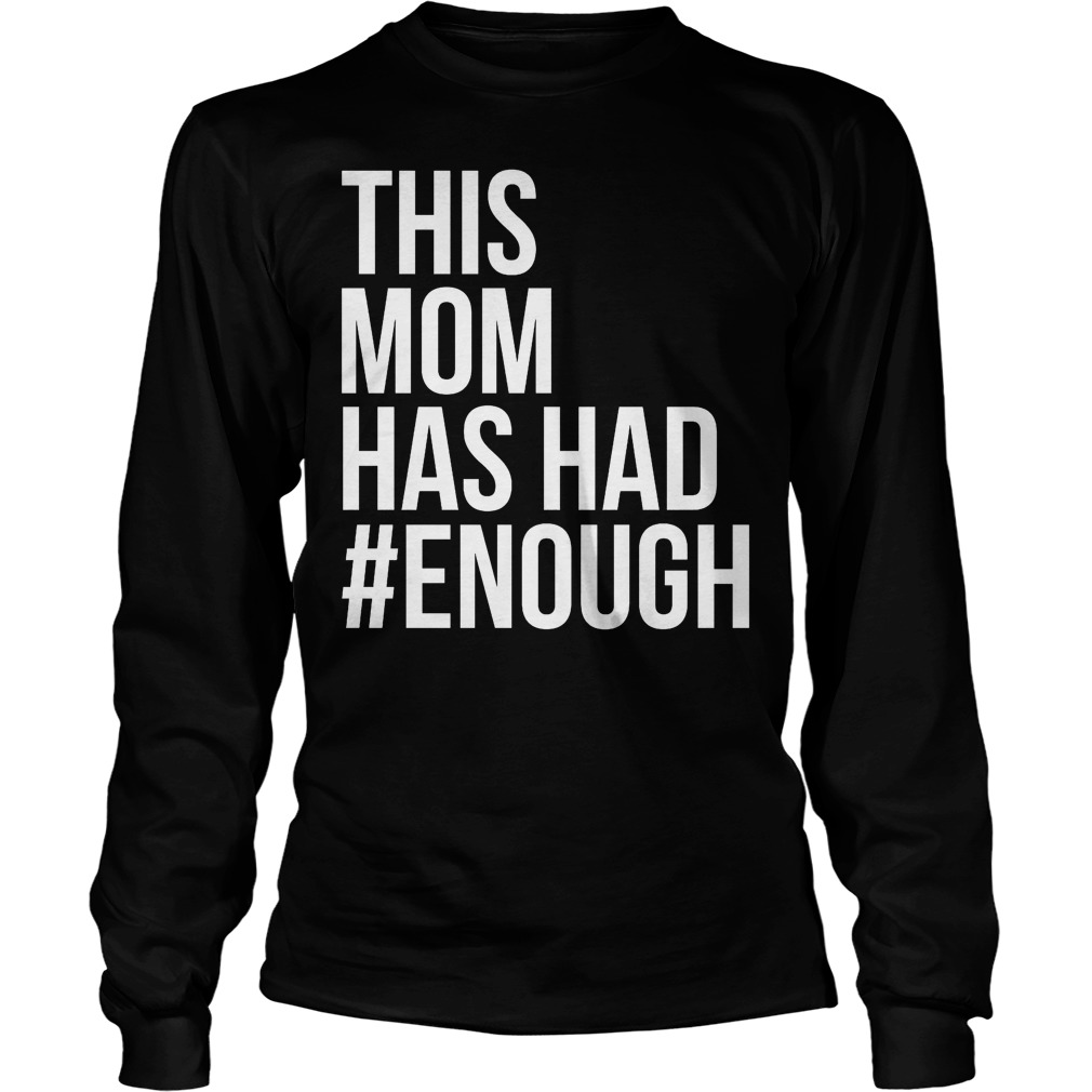 This Mom Has Had Enough Longsleeve