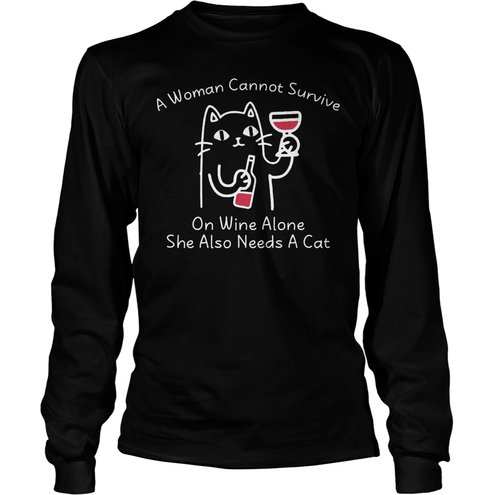 A Women Cannot Survive On Wine Alone She Also Needs A Cat Longsleeve
