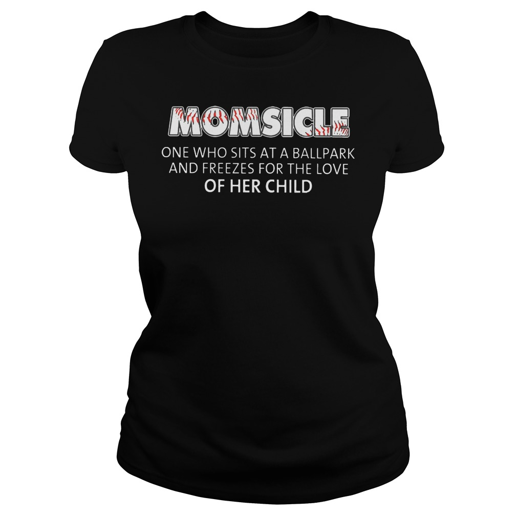 Baseball Momsicle One Who Sits At A Ball Park Ladies Tee