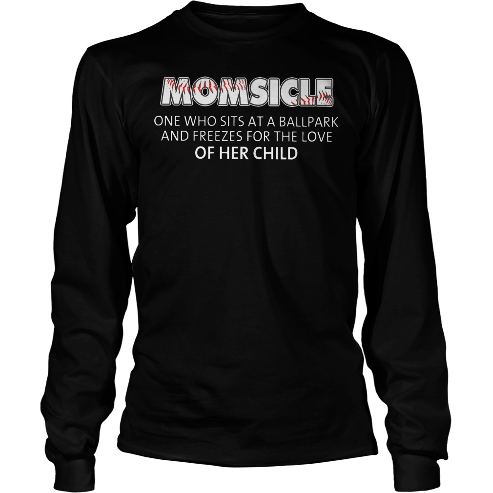 Baseball Momsicle One Who Sits At A Ball Park Longsleeve