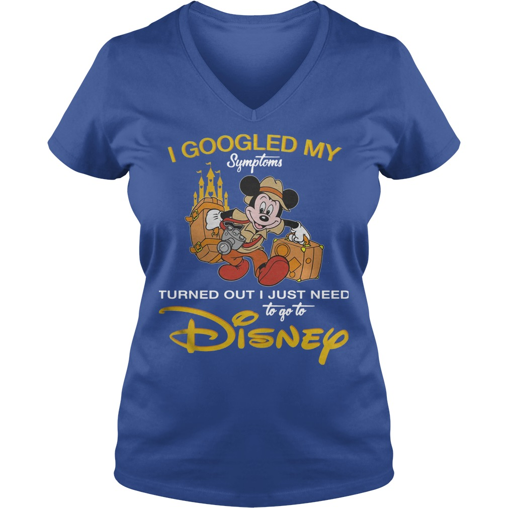 Disney I Googled My Symptoms Turned Out I Just Need V Neck