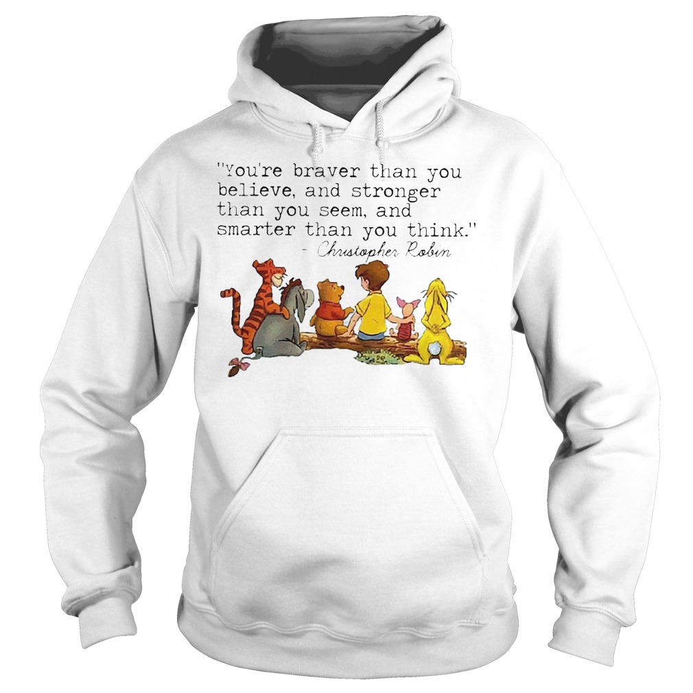 Disney Winnie The Pooh And Friend You're Braver Than You Believe Stronger Smarter Christopher Robin Hoodie