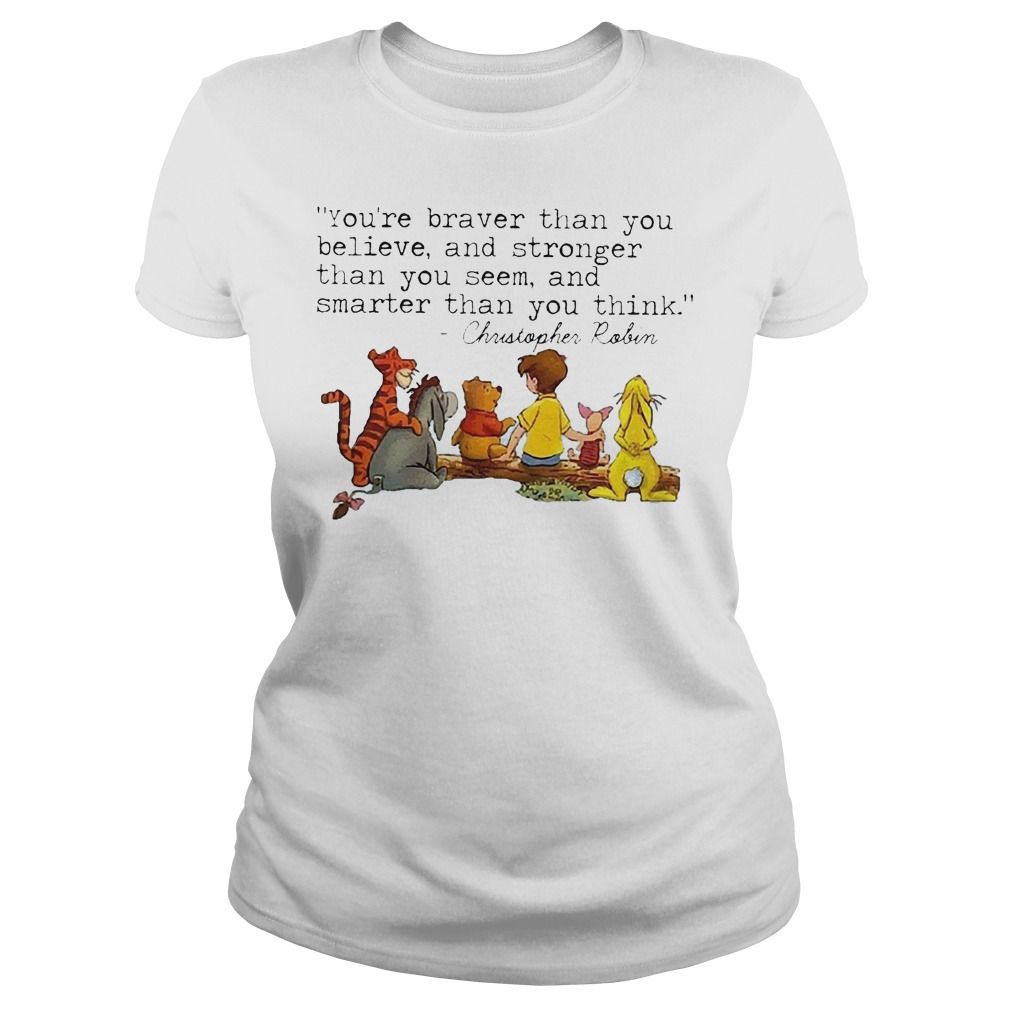 Disney Winnie The Pooh And Friend You're Braver Than You Believe Stronger Smarter Christopher Robin Ladies
