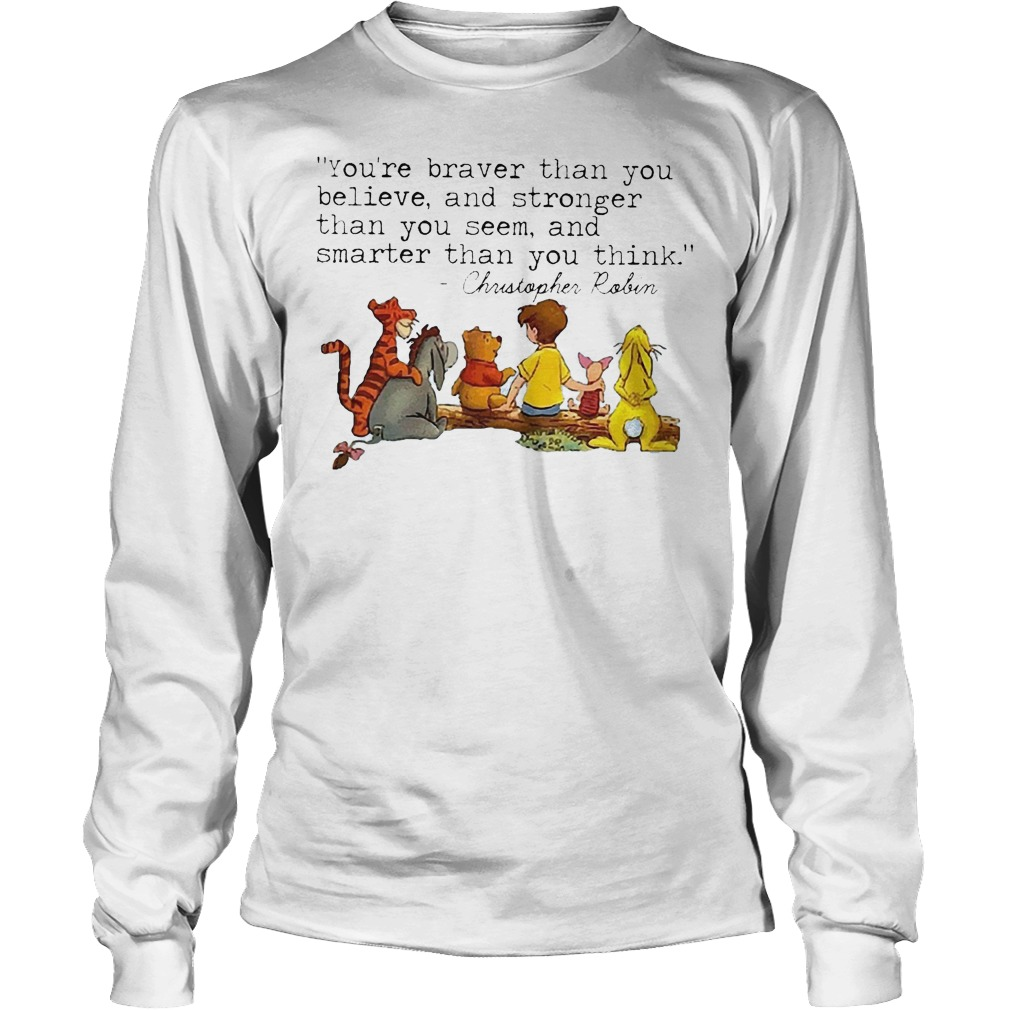 Disney Winnie The Pooh And Friend You're Braver Than You Believe Stronger Smarter Christopher Robin Longsleeve