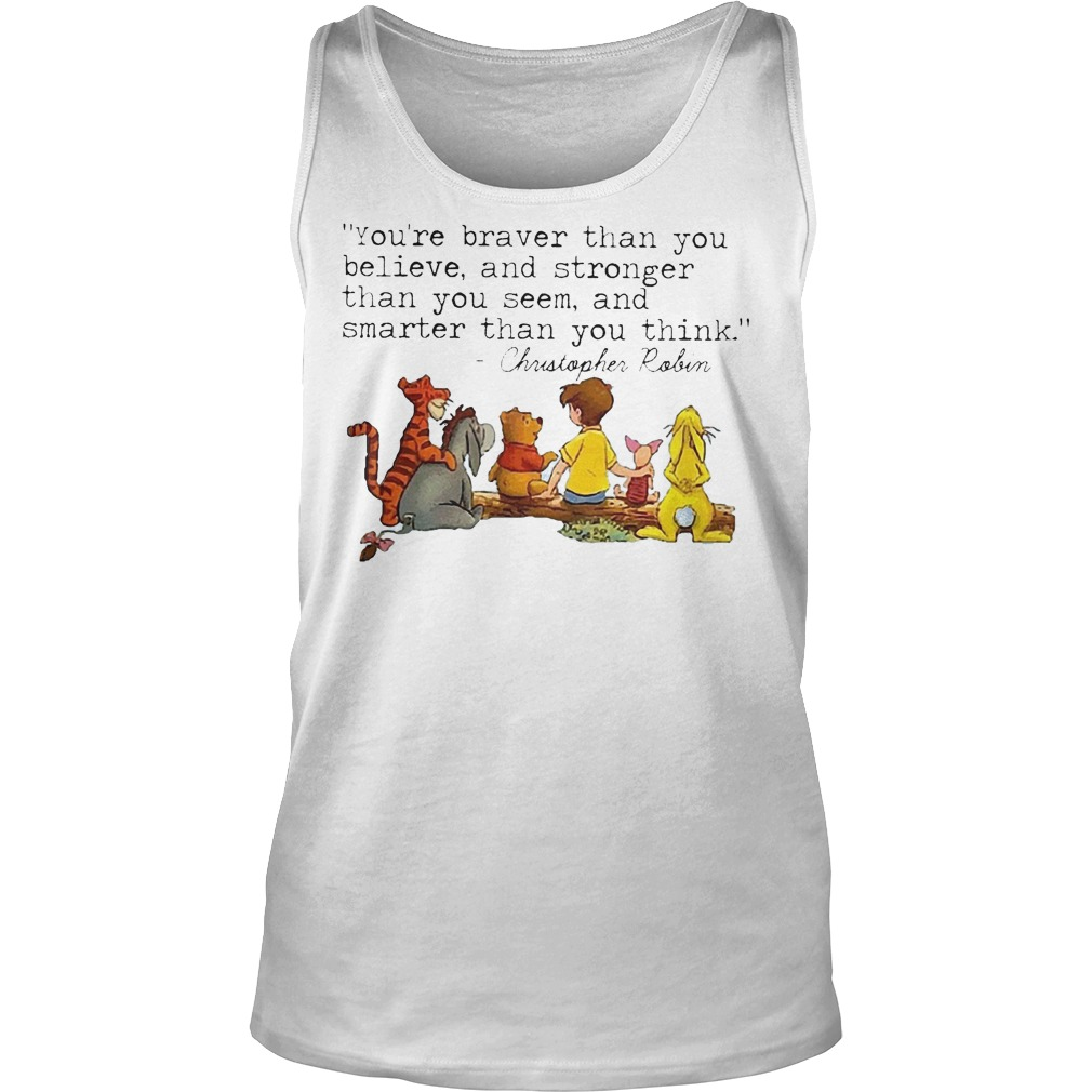 Disney Winnie The Pooh And Friend You're Braver Than You Believe Stronger Smarter Christopher Robin Tanktop
