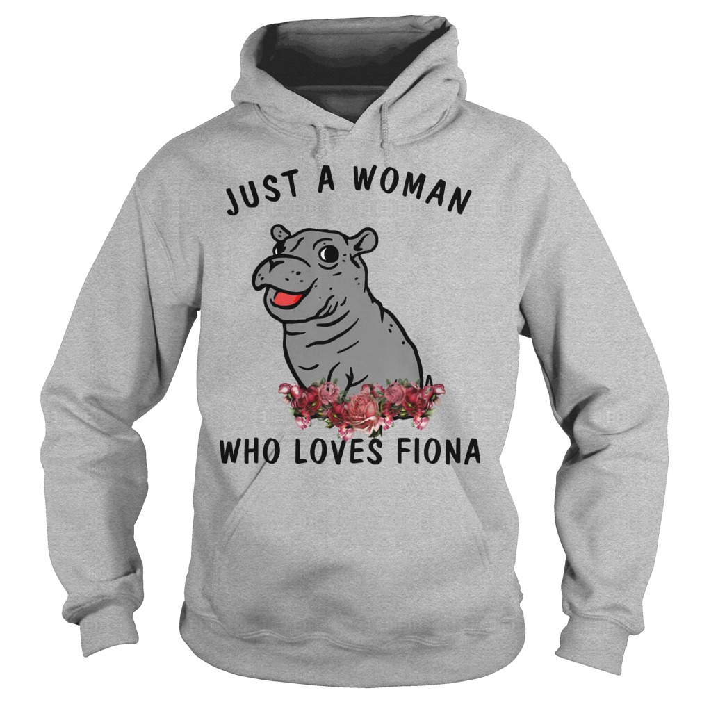 Hippo Just A Woman Who Loves Fiona Hoodie