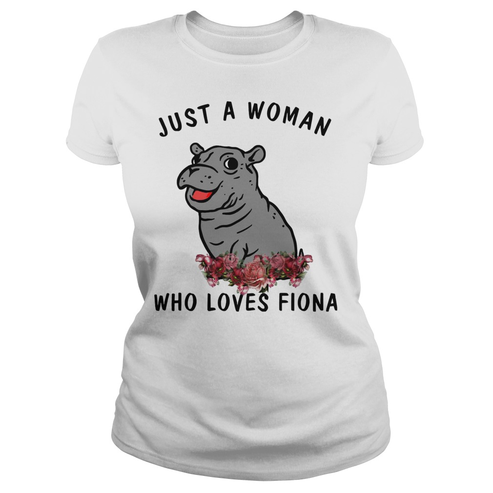 Hippo Just A Woman Who Loves Fiona Ladies