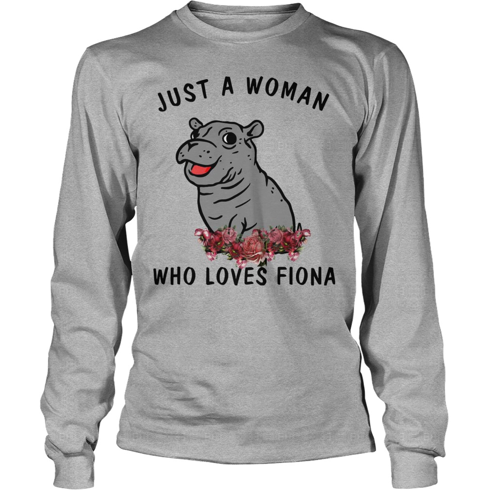 Hippo Just A Woman Who Loves Fiona Longsleeve