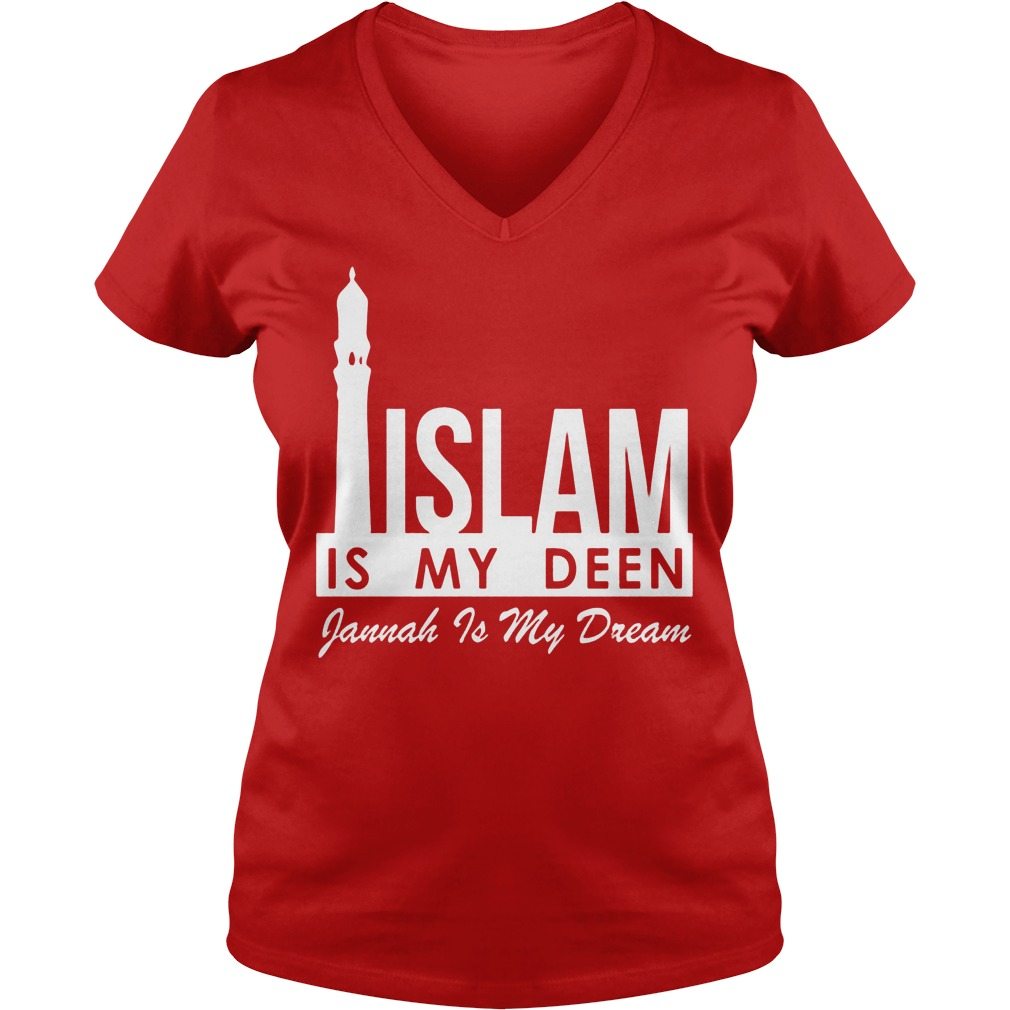 Islam Is My Deen Gannah Is My Dream V Neck