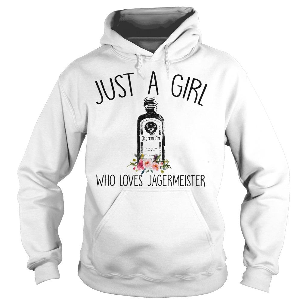 Just A Girl Who Loves Jagermeister Hoodie