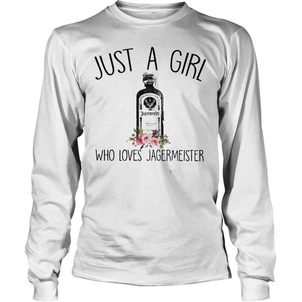 Just A Girl Who Loves Jagermeister Longsleeve