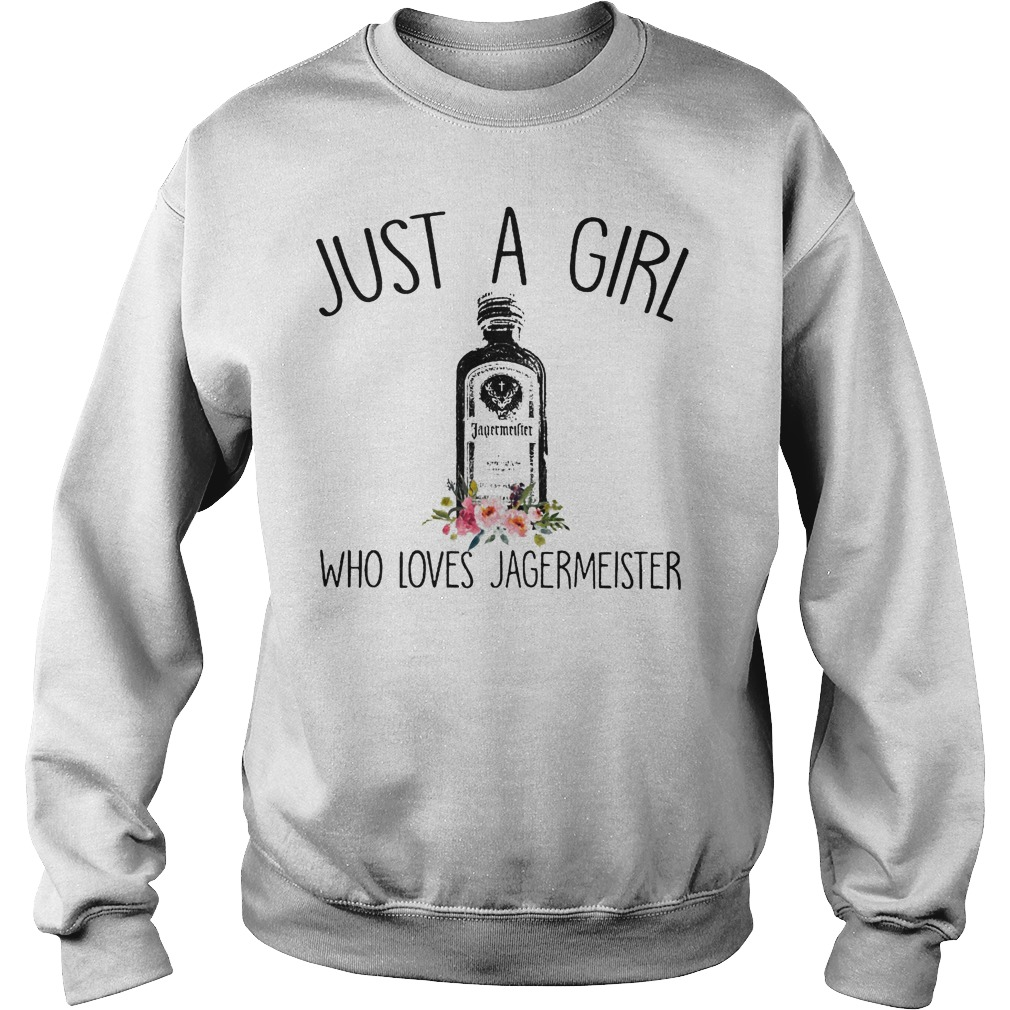 Just A Girl Who Loves Jagermeister Sweater