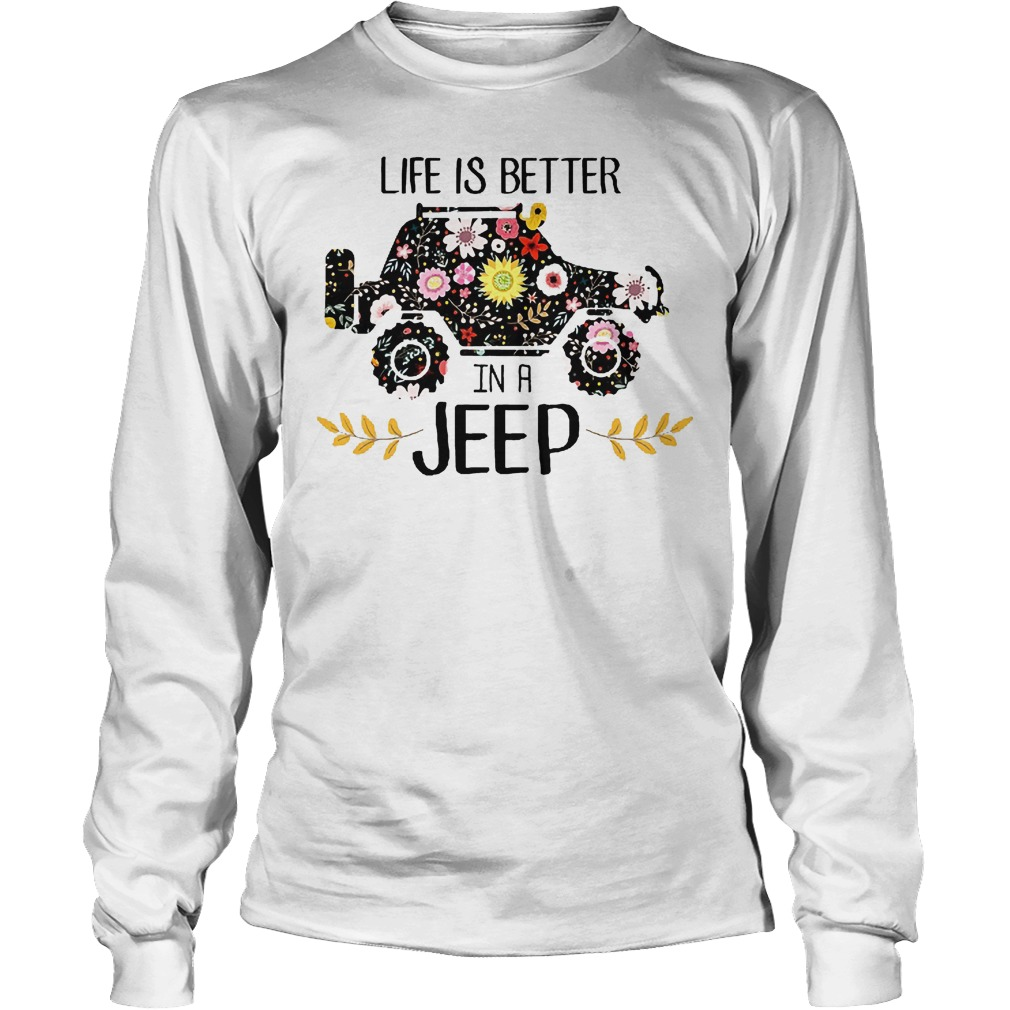 Life Is Better In A Jeep Longsleeve