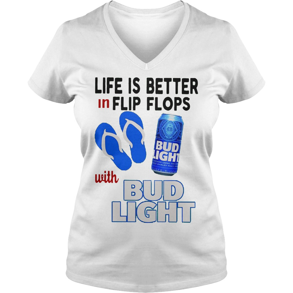 Life Is Better In Flip Flops With Bud Light V Neck