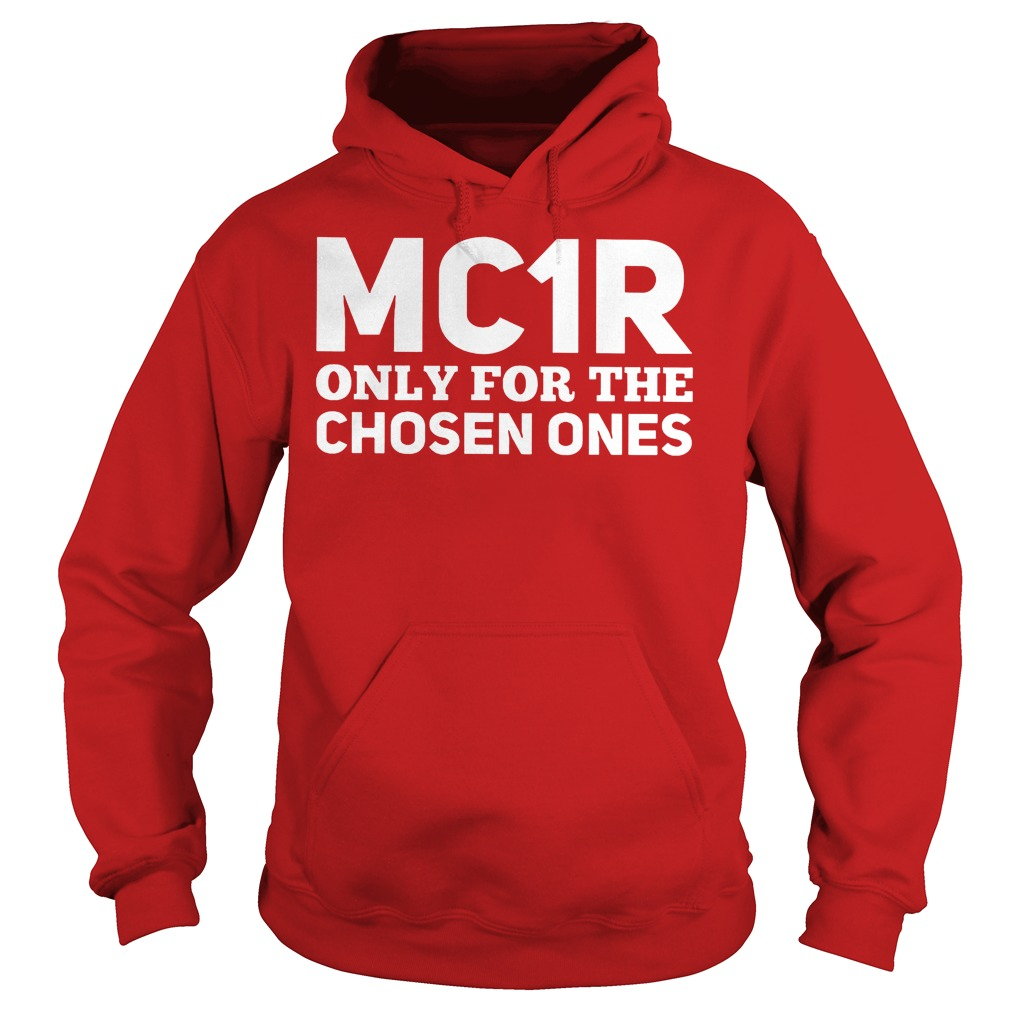 Mc1r Only For The Chosen Ones Hoodie